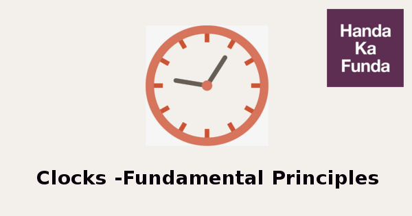 Clocks -Fundamental Principles