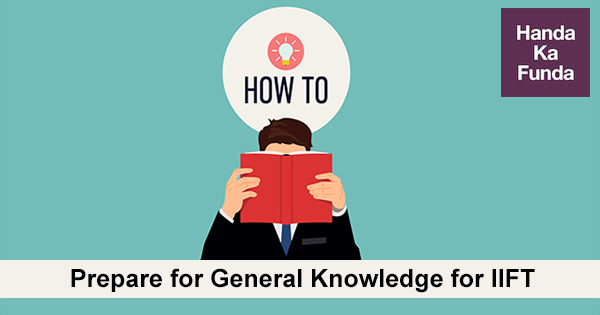 how to prepare for General Knowledge GK for IIFT
