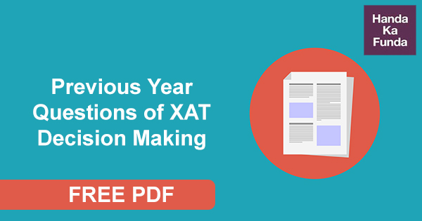 Previous Year Questions of XAT Decision Making - Free PDF
