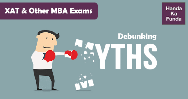 Debunking myths about XAT and other MBA entrance exams