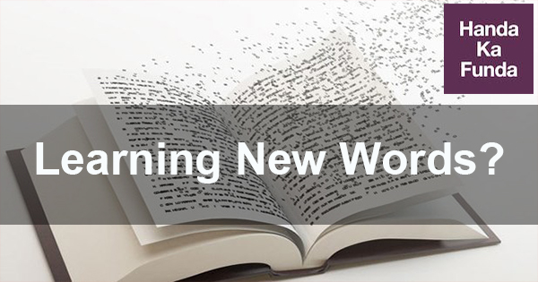 How to learn new words? Learning New Words – Why, How and