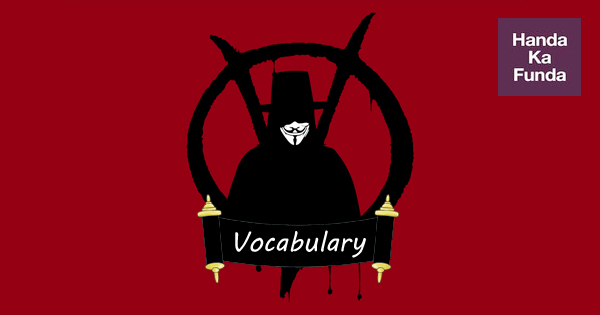 What 'V for Vendetta' can teach you about vocab for CAT, IIFT, XAT and other exams