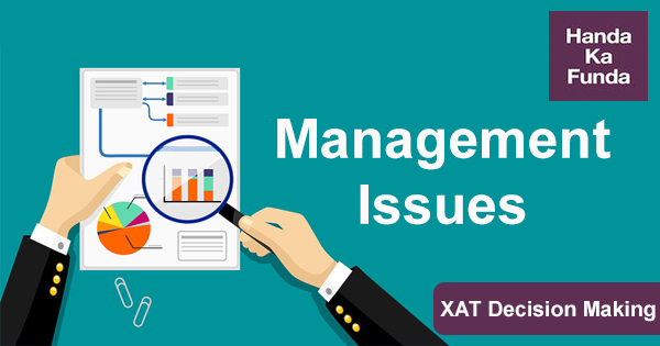 XAT Decision Making Section – Golden Principles for tackling questions related to Management Issues