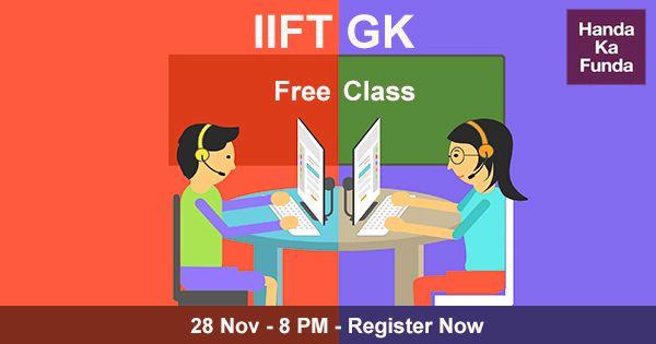 Free Class IIFT GK 28 Nov Register Now