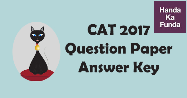 CAT 2017 Question Paper With Official Answer Key And