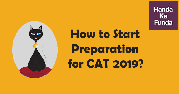 CAT Prep Strategy - How to Start Preparation for CAT 2019