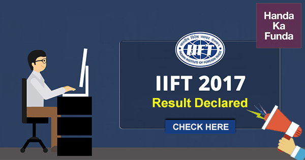 IIFT Results - List of Shortlisted Candidates for MBA 2018-20 from IIFT 2017 Exam