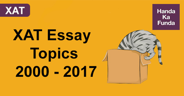 XAT Essay Topics from previous year papers - From 2000 till 2017