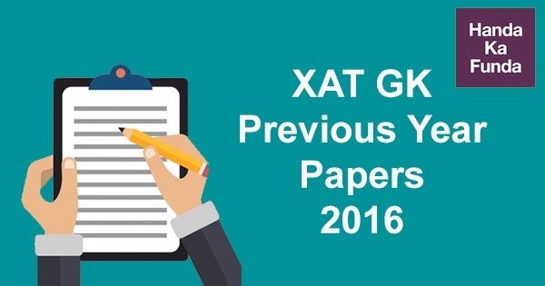 XAT General Knowledge (GK) Previous Year Papers with Questions and Answers – 2016