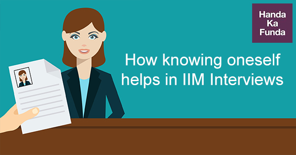 How knowing oneself helps in IIM Interviews