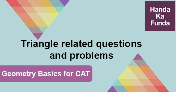 Geometry Basics for CAT - Triangle related questions and problems