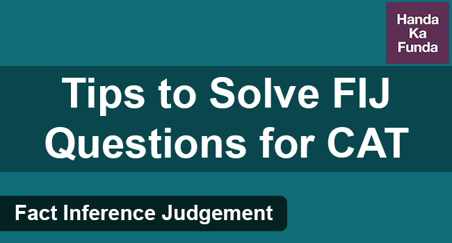 Fact Inference Judgement – Tips to Solve FIJ Questions for CAT