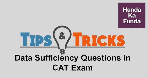 Data Sufficiency Questions in CAT - Tips and Tricks to Solve