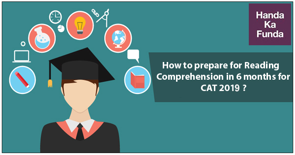 How to prepare for Reading Comprehension in 6 months for CAT 2019