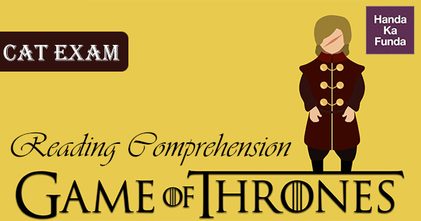 Basics of Reading Comprehension – The Game of Thrones Way
