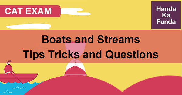 Boats and Streams – Tips Tricks and Questions for CAT Exam