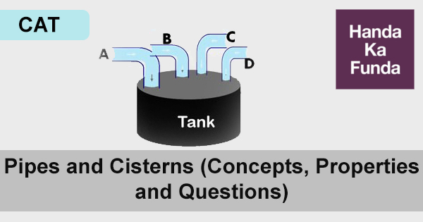 Pipes and Cisterns (Concepts, Properties and CAT Questions)