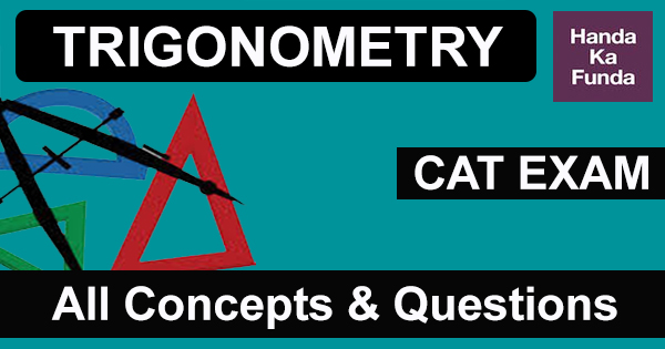 Basic Trigonometry Concepts for CAT with Questions