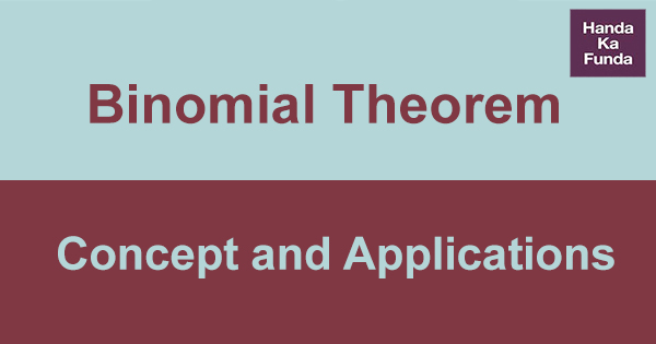 Binomial Theorem Concept and Applications