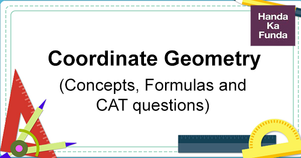 Coordinate Geometry Concepts, Formulas and CAT questions