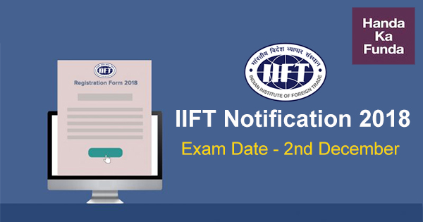 IIFT Exam Notification Released – Important Dates, Process to Apply