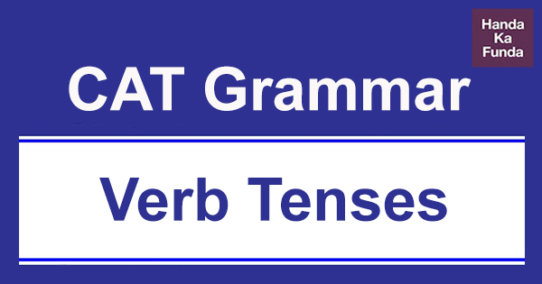 CAT Grammar Verb Tenses