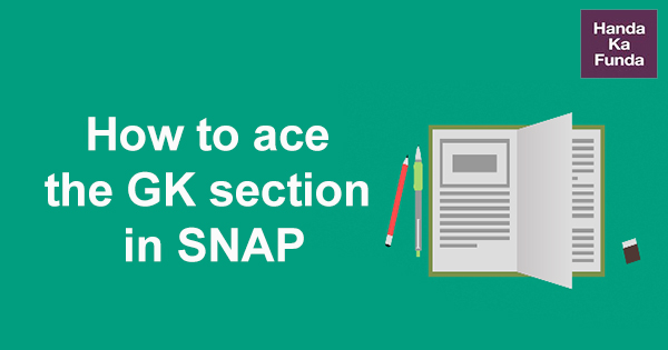 How to ace the GK section in SNAP