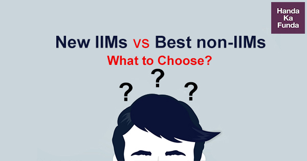New IIMs vs the Best non-IIMS What to Choose