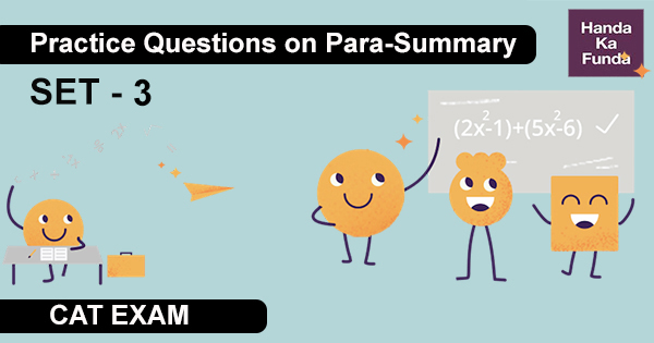 Practice Question on Para-Summary Set – 3 for CAT Preparation