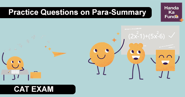Practice Questions on Para-Summary for CAT Preparation