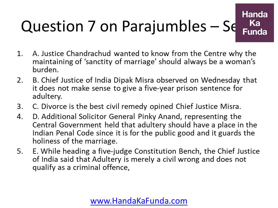Question 7 A. Justice Chandrachud wanted to know from the Centre why the maintaining of