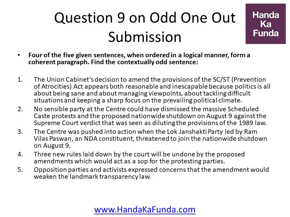Question 9: Four of the five given sentences, when ordered in a logical manner, form a coherent paragraph. Find the contextually odd sentence: The Union Cabinet