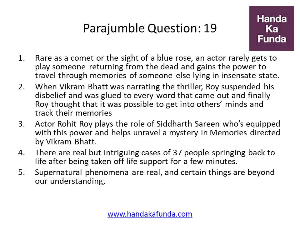 Parajumble Question: 19 Rare as a comet or the sight of a blue rose, an actor rarely gets to play someone returning from the dead and gains the power to travel through memories of someone else lying in insensate state. When Vikram Bhatt was narrating the thriller, Roy suspended his disbelief and was glued to every word that came out and finally Roy thought that it was possible to get into others