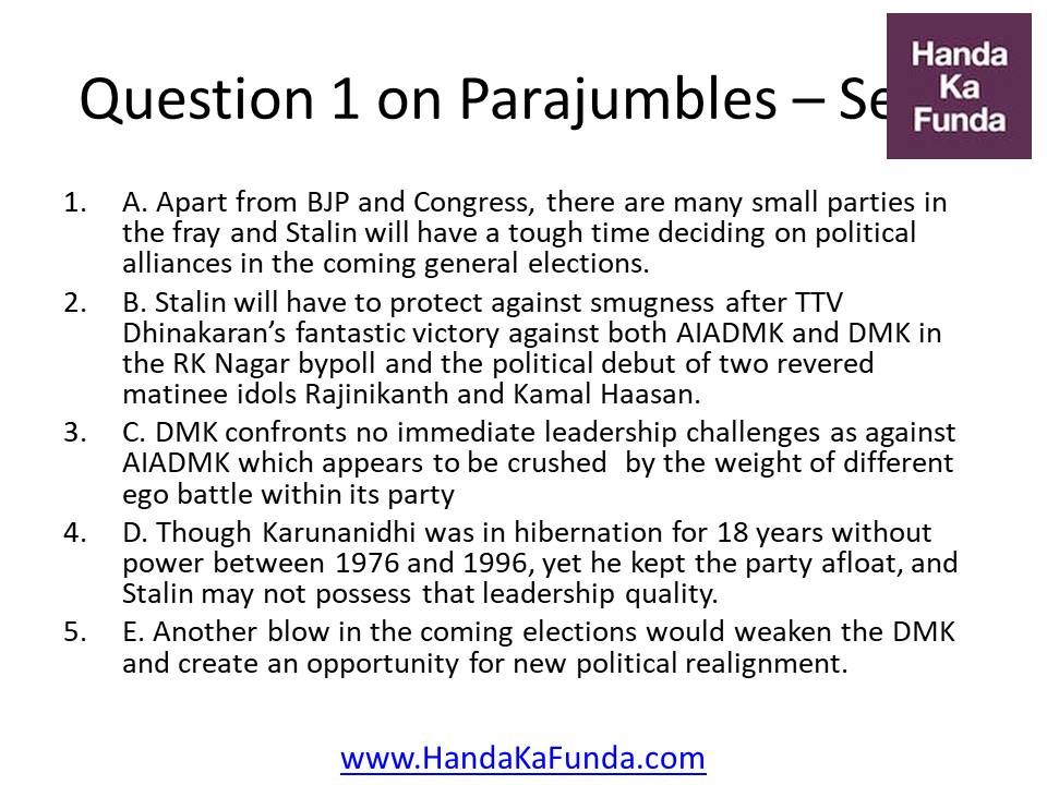 Question 1 A. Apart from BJP and Congress, there are many small parties in the fray and Stalin will have a tough time deciding on political alliances in the coming general elections. B. Stalin will have to protect against smugness after TTV Dhinakaran