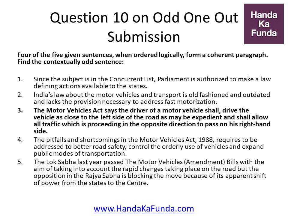 Question 10: Four of the five given sentences, when ordered logically, form a coherent paragraph. Find the contextually odd sentence: Since the subject is in the Concurrent List, Parliament is authorized to make a law defining actions available to the states. India
