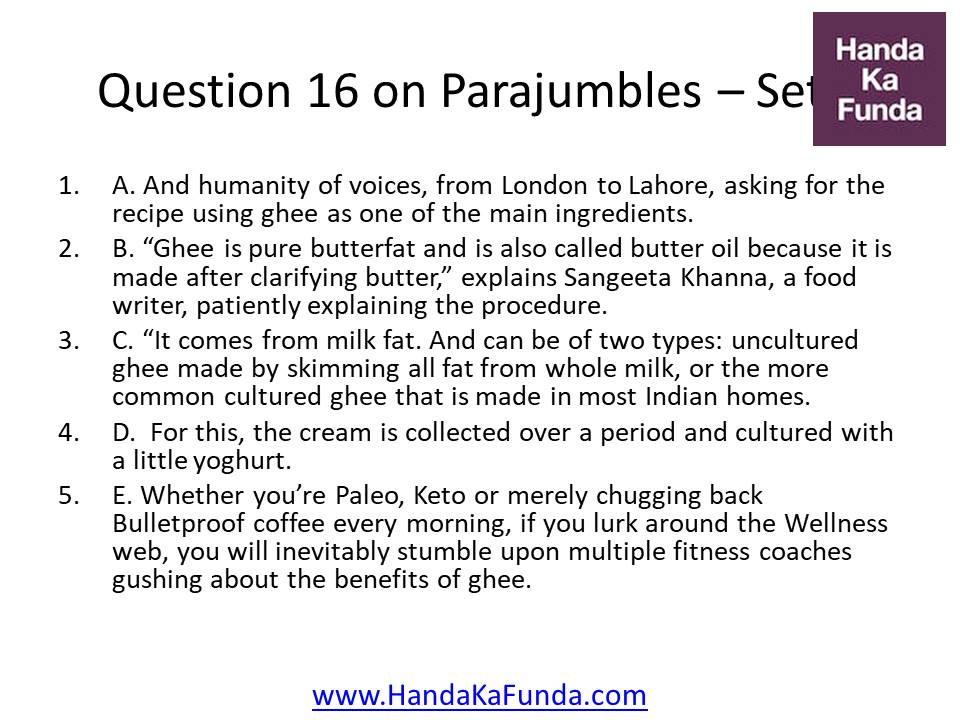 Question 16 A. And humanity of voices, from London to Lahore, asking for the recipe using ghee as one of the main ingredients. B.