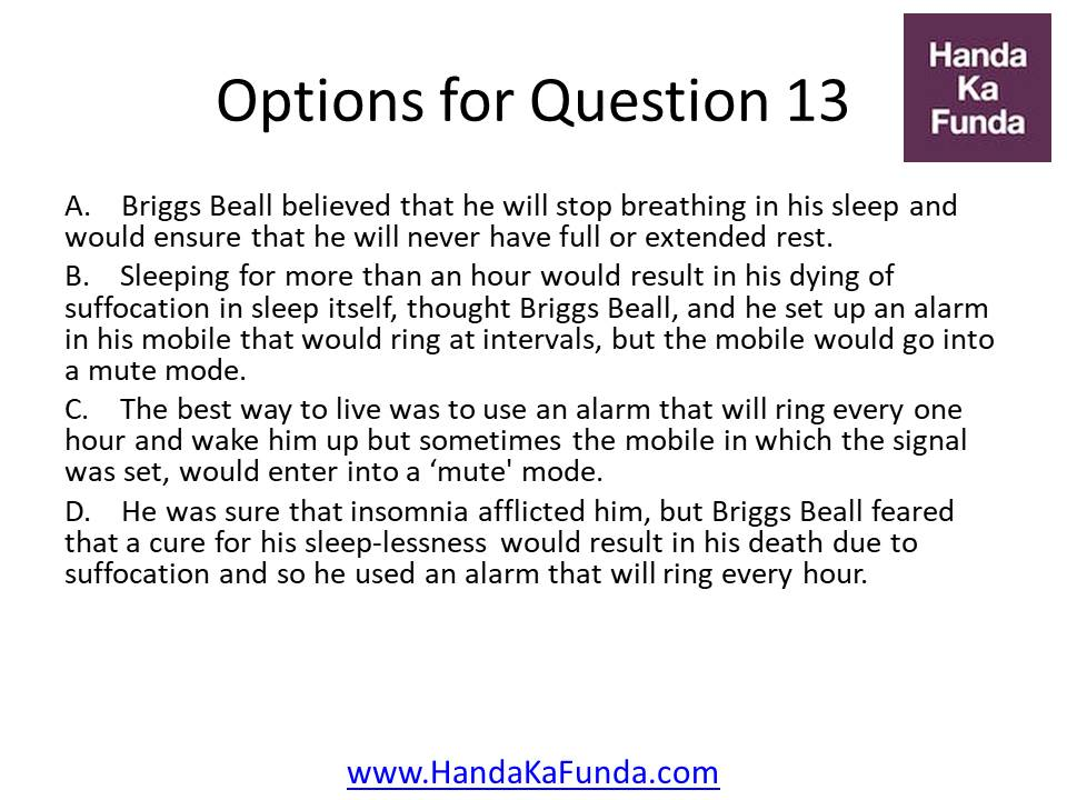 A. Briggs Beall believed that he will stop breathing in his sleep and would ensure that he will never have full or extended rest. B. Sleeping for more than an hour would result in his dying of suffocation in sleep itself, thought Briggs Beall, and he set up an alarm in his mobile that would ring at intervals, but the mobile would go into a mute mode. C. The best way to live was to use an alarm that will ring every one hour and wake him up but sometimes the mobile in which the signal was set, would enter into a