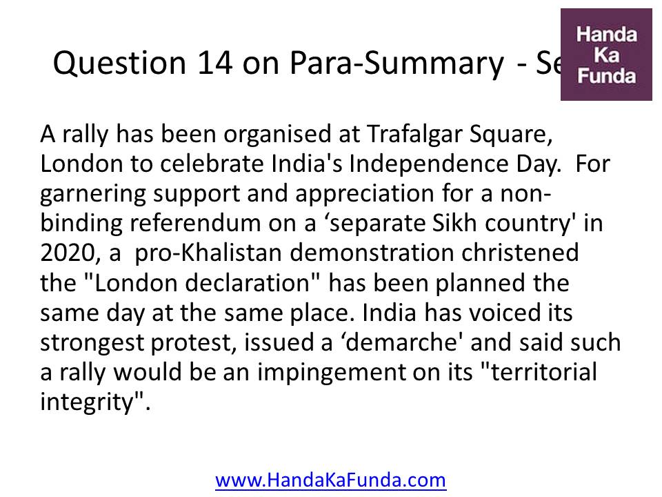 14. A rally has been organised at Trafalgar Square, London to celebrate India's Independence Day. For garnering support and appreciation for a non-binding referendum on a