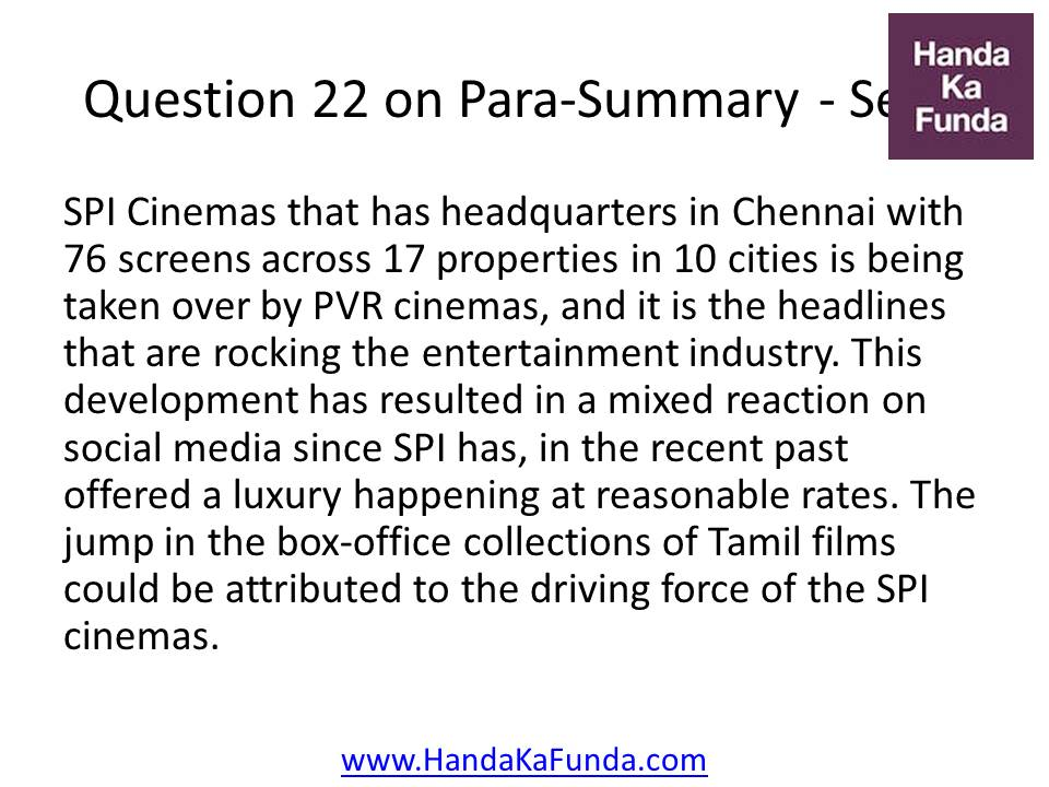 22. SPI Cinemas that has headquarters in Chennai with 76 screens across 17 properties in 10 cities is being taken over by PVR cinemas, and it is the headlines that are rocking the entertainment industry. This development has resulted in a mixed reaction on social media since SPI has, in the recent past offered a luxury happening at reasonable rates. The jump in the box-office collections of Tamil films could be attributed to the driving force of the SPI cinemas.