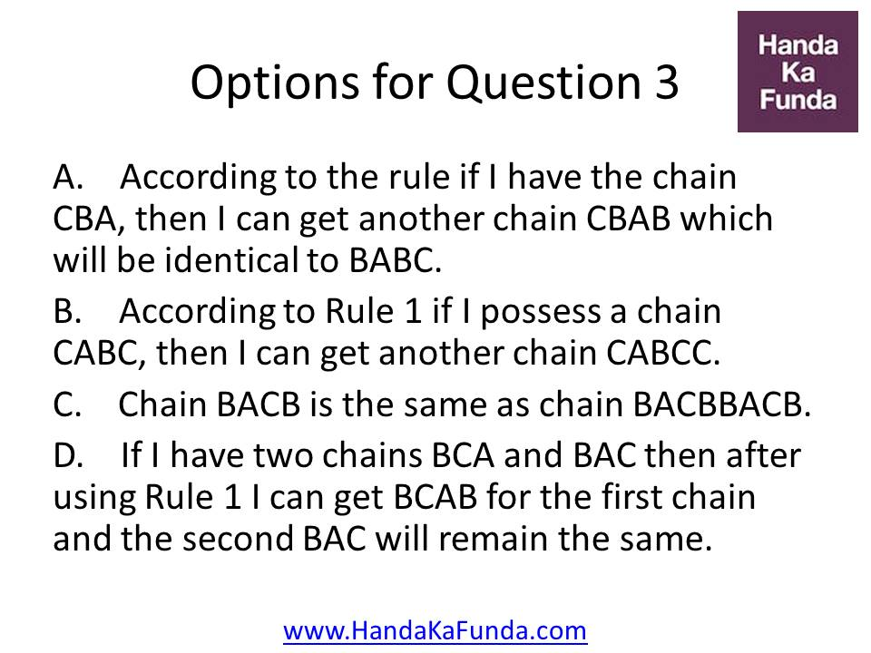 A. According to the rule if I have the chain CBA, then I can get another chain CBAB which will be identical to BABC. B. According to Rule 1 if I possess a chain CABC, then I can get another chain CABCC. C. Chain BACB is the same as chain BACBBACB. D. If I have two chains BCA and BAC then after using Rule 1 I can get BCAB for the first chain and the second BAC will remain the same.