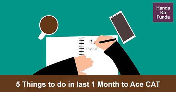5 Things to do in last 1 Month to Ace CAT 2020 exam
