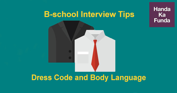 B-school Interview Tips – Dress Code and Body Language