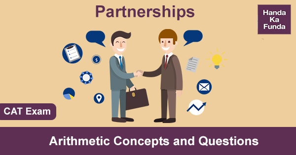 Partnerships – Arithmetic Concepts and Questions for CAT Exam Preparation
