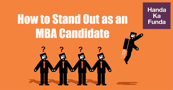 How to Stand Out as an MBA Candidate
