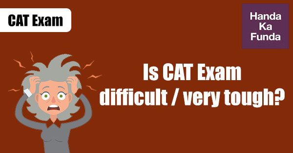 Is-CAT-Exam-difficult-or-very-tough