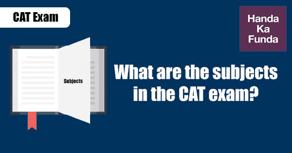 What are the subjects in the CAT exam