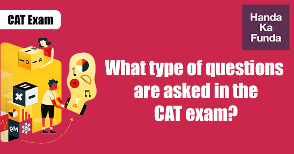 What type of questions are asked in the CAT exam