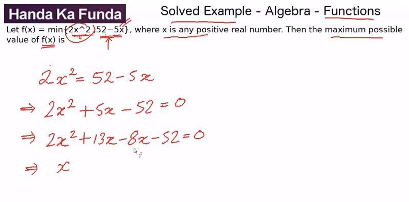 Quantitative Aptitude – Algebra - Functions – Let f(x) = min{2x^2,52−5x}
