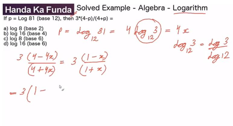 Quantitative Aptitude – Algebra - Logarithms – If log(base12) 81=p then 3