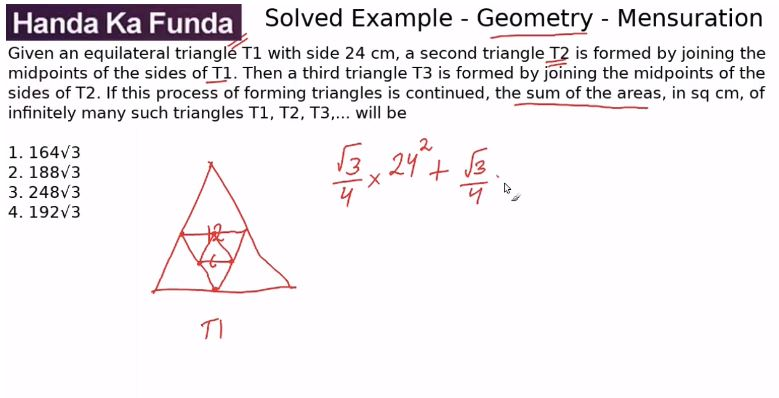 Quantitative Aptitude – Geometry - Mensuration – Given an equilateral triangle T1 with side 24 cm
